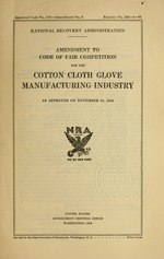 Amendment to code of fair competition for the cotton cloth glove manufacturing industry as approved on November 24, 1934