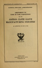 Amendment to code of fair competition for the cotton cloth glove manufacturing industry as approved on July 9, 1934
