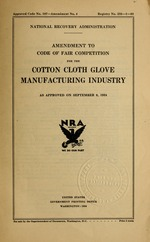Amendment to code of fair competition for the cotton cloth glove manufacturing industry as approved on September 8, 1934