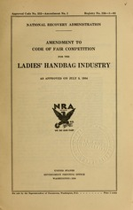 Amendment to code of fair competition for the ladies' handbag industry as approved on July 3, 1934