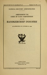 Amendment to code of fair competition for the handkerchief industry as approved on October 31, 1934