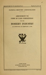 Amendment to code of fair competition for the hosiery industry as approved on February 5, 1934