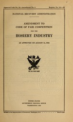 Amendment to code of fair competition for the hosiery industry as approved on August 14, 1934