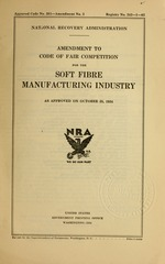 Amendment to code of fair competition for the soft fibre manufacturing industry as approved on October 25, 1934
