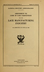 Amendment to code of fair competition for the lace manufacturing industry as approved on June 29, 1934