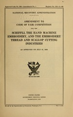 Amendment to code of fair competition for the schiffli, the hand machine embroider, and the embroidery thread and scallop cutting industries as approved on July 31, 1934