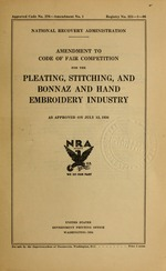 Amendment to code of fair competition for the pleating, stitching, and bonnaz and hand embroidery industry as approved on July 12, 1934