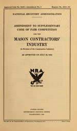 Amendment to supplementary code of fair competition for the mason contractors' industry (a division of the construction industry) as approved on July 23, 1934