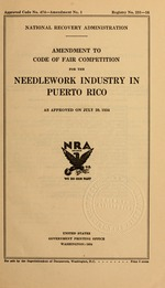 Amendment to code of fair competition for the needlework industry in Puerto Rico as approved on July 20, 1934