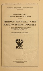 Supplementary code of fair competition for the vitreous enameled ware manufacturing industry (a division of the fabricated metal products manufacturing and metal finishing and metal coating industry) as approved on July 22, 1934