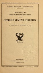 Amendment to code of fair competition for the cotton garment industry as approved on September 27, 1934