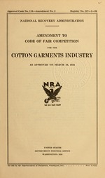 Amendment to code of fair competition for the cotton garments industry as approved on March 10, 1934