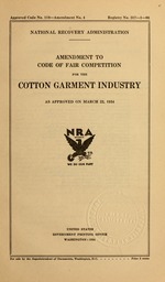 Amendment to code of fair competition for the cotton garment industry as approved on March 22, 1934
