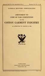Amendment to code of fair competition for the cotton garment industry as approved on March 15, 1934