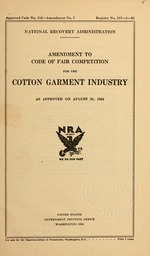 Amendment to code of fair competition for the cotton garment industry as approved on August 21, 1934