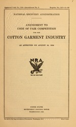 Amendment to code of fair competition for the cotton garment industry as approved on August 16, 1934