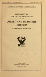 Amendment to code of fair competition for the corset and brassiere industry as approved on March 29, 1934