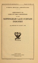 Amendment to code of fair competition for the Nottingham lace curtain industry as approved on August 7, 1934