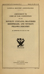 Amendment to code of fair competition for the novelty curtains, draperies, bedspreads, and novelty pillows industry as approved on July 30, 1934