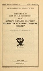 Amendment to code of fair competition for the novelty curtains, draperies, bedspreads, and novelty pillows industry as approved on October 19, 1934