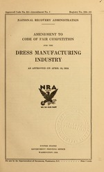Amendment to code of fair competition for the dress manufacturing industry as approved on April 10, 1934