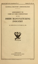 Amendment to code of fair competition for the dress manufacturing industry as approved on October 31, 1934