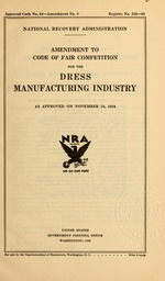 Amendment to code of fair competition for the dress manufacturing industry as approved on November 24, 1934