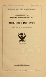 Amendment to code of fair competition for the millinery industry as approved on March 24, 1934