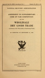 Amendment to supplementary code of fair competition for the wholesale dry goods trade (a division of the wholesaling or distributing trade) as approved on September 14, 1934