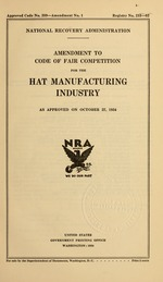 Amendment to code of fair competition for the hat manufacturing industry as approved on October 27, 1934
