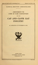 Amendment to code of fair competition for the cap and cloth hat industry as approved on November 15, 1934
