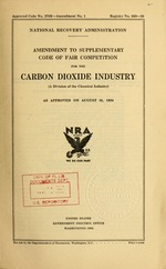 Amendment to supplementary code of fair competition for the carbon dioxide industry (a division of the chemical manufacturing industry) as approved on August 16, 1934