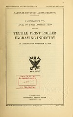 Amendment to code of fair competition for the textile print roller engraving industry as approved on November 16, 1934