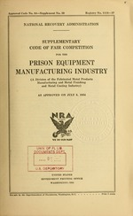 Supplementary code of fair competition for the prison equipment manufacturing industry (a division of the fabricated metal products manufacturing and metal finishing and metal coating industry), as approved on July 5, 1934