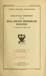 Code of fair competition for the real estate brokerage industry as approved on April 9, 1934