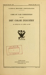 Code of fair competition for the dry color industry as approved on April 25, 1934