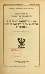Amendment to code of fair competition for the perfume, cosmetic, and other toilet preparations industry as approved on September 17, 1934