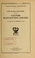 Code of fair competition for the cleanser manufacturing industry as approved on September 1, 1934