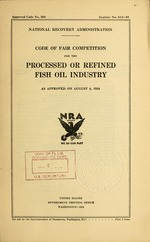 Code of fair competition for the processed or refined fish oil industry as approved on August 8, 1934