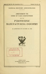 Amendment to code of fair competition for the pyrotechnic manufacturing industry as approved on October 29, 1934