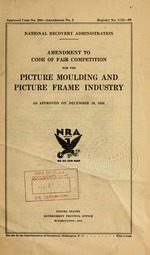 Amendment to code of fair competition for the picture moulding and picture frame industry as approved on December 19, 1934