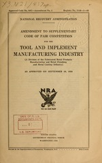 Amendment to supplementary code of fair competition for the tool and implement manufacturing industry (a division of the fabricated metal products manufacturing and metal finishing and metal coating industry) as approved on September 19, 1934
