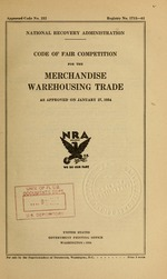 Code of fair competition for the merchandise warehousing trade as approved on January 27, 1934
