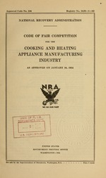 Code of fair competition for the cooking and heating appliance manufacturing industry as approved on January 30, 1934