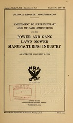 Amendment to supplementary code of fair competition for the power and gang lawn mower manufacturing industry as approved on August 8, 1934