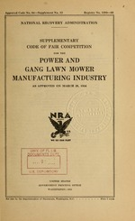 Supplementary code of fair competition for the power and gang lawn mower manufacturing industry as approved on March 26, 1934