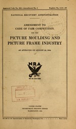Amendment to code of fair competition for the picture moulding and picture frame industry as approved on August 23, 1934