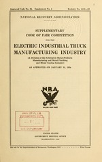 Supplementary code of fair competition for the electric industrial truck manufacturing industry (a division of the fabricated metal products manufacturing and metal finishing and metal coating industry) as approved on January 31, 1934
