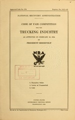 Code of fair competition for the trucking industry as approved on February 10, 1934 by President Roosevelt