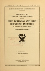 Amendment to code of fair competition for the ship building and ship repairing industry as approved on October 10, 1933 by President Roosevelt